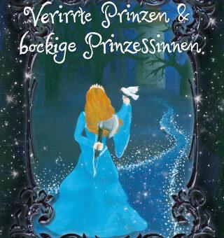Verirrte Prinzen und bockige Prinzessinnen