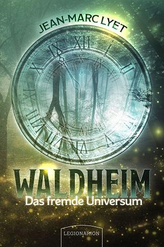 Waldheim - Das fremde Universum